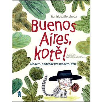 PIKOLA Buenos Aires, kotě!: Moderní pohádky pro moderní děti (978-80-7549-495-5)