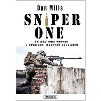 Sniper One: Britský odstřelovač v obklíčení iráckých povstalců (978-80-87788-94-3)
