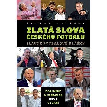 Zlatá slova českého fotbalu: Slavné fotbalové hlášky (978-80-87423-82-0)