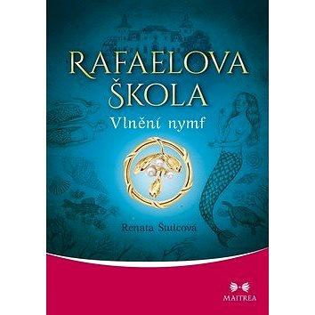 Rafaelova škola: Vlnění nymf (978-80-7500-302-7)