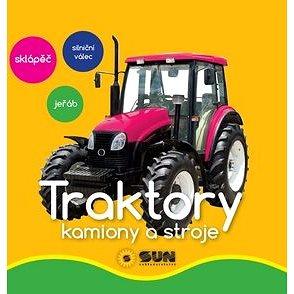 Traktory Kamiony a stroje: sklápěč, silniční válec, jeřáb (978-80-7567-052-6)