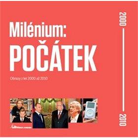 Milénium: Počátek: 2000–2010 (978-80-88207-10-8)