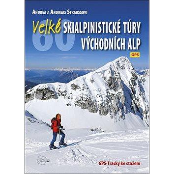 Velké skialpinistické túry Východních Alp (978-80-7267-634-7)
