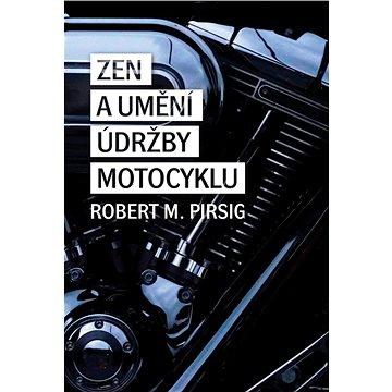 Zen a umění údržby motocyklu (978-80-7511-378-8)