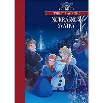 Ledové království Nejkrásnější svátky: Vánoce s Olafem - Příběhy z Arendelle (978-80-252-4161-5)