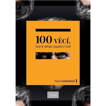 100 věcí, které dělají úspěšní lidé (978-80-7261-535-3)