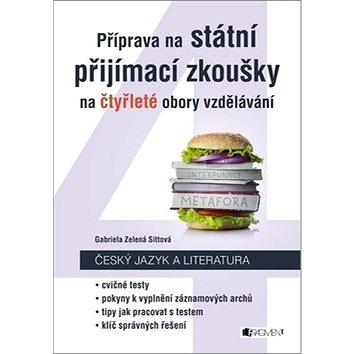 Příprava na státní přijímací zkoušky na čtyřleté obory vzdělávání: Český jazyk a literatura (978-80-253-3549-9)