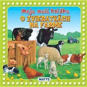 Moja malá knižka o zvieratkách na farme (978-80-8088-531-1)
