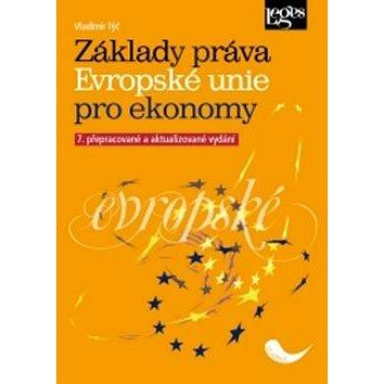 Základy práva Evropské unie pro ekonomy: 7. přepracované a aktualizované vydání (978-80-7502-243-1)