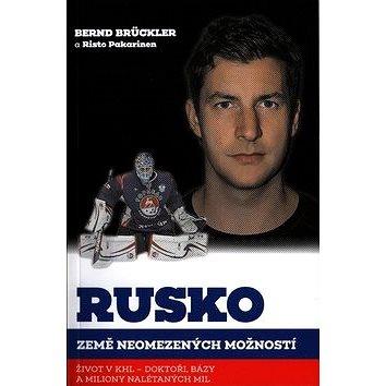 Rusko, země neomezených možností: Život v KHL - doktoři, bázy a miliony nalétaných mil (978-80-87853-97-9)
