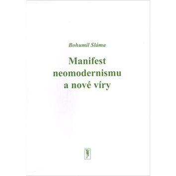 Manifest neomodernismu a nové víry (978-80-270-2716-3)