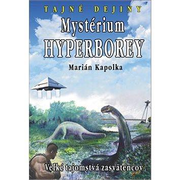 Mystérium hyperborey: Veľké tajomstvá zasvätencov (978-80-8079-264-0)