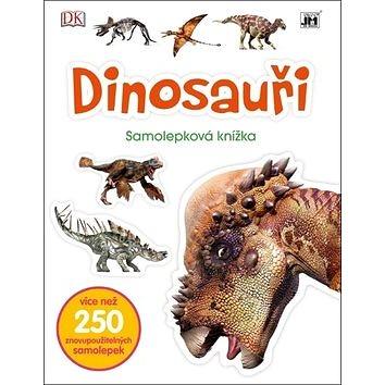 Dinosauři: Samolepková knížka (978-80-7518-034-6)