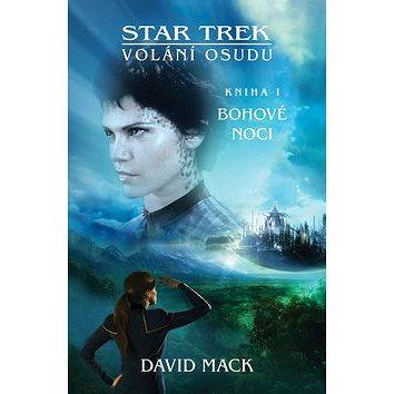 Star Trek: Volání osudu 1: Bohové noci (978-80-7456-369-0)