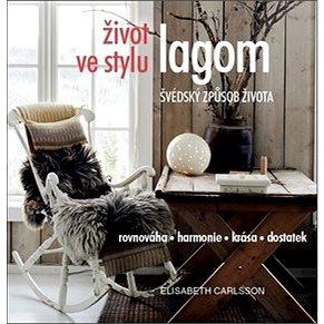 Život ve stylu lagom: Švédský způsob života (978-80-7554-103-1)