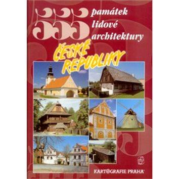 555 památek lidové architektury České republiky (80-7011-674-9)