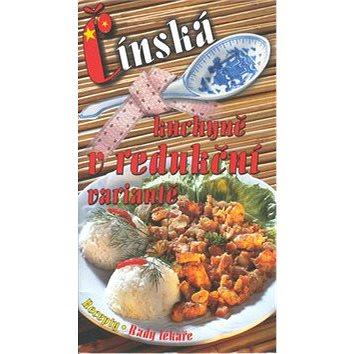 Čínská kuchyně v redukční variantě: Recepty, rady lékaře (80-86015-67-X)