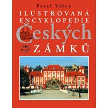 Ilustrovaná encyklopedie Českých zámků (80-7277-028-4)