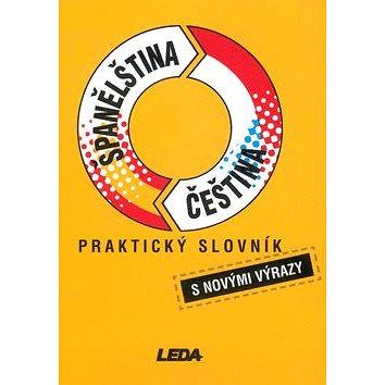Praktický slovník Španělština Čeština: s novými výrazy (80-85927-39-X)