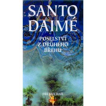 Santo Daimé: Posleství z druhého břehu (80-7281-063-4)
