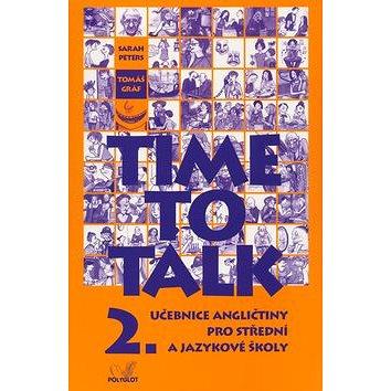 Time to Talk 2.: Učebnice angličtiny pro střední a jazykové školy (80-86195-21-X)