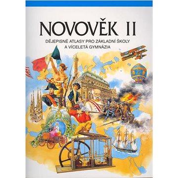 Novověk II. Dějepisné atlasy pro ZŠ a víceletá gymnázia: Dějepisné atlasy pro ZŠ a gymn (80-7011-470-3)