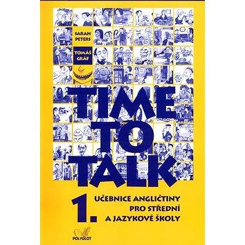 Time to Talk 1.: Učebnice angličtiny pro střední a jazykové školy (80-86195-11-2)