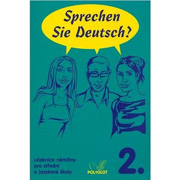 Sprechen Sie Deutsch? 2. B1: Učebnice němčiny pro střední a jazykové školy (80-86195-13-9)