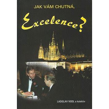 Jak vám chutná, Excelence? (80-7268-209-1)