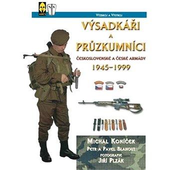 Výsadkáři a průzkumníci československé armády: 1945-1999 (80-86158-16-0)