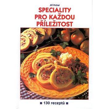 Speciality pro každou příležitost: 130 receptů (80-86540-11-1)