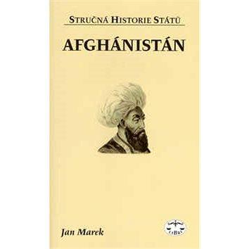 Afghánistán: Stručná historie států (80-7277-128-0)