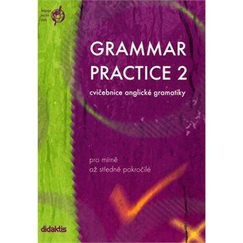 Grammar Practice 2: Cvičebnice anglické gramatiky (80-86285-49-9)