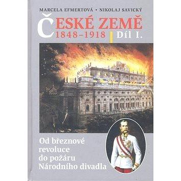 České země v letech 1848-1918 I. díl: Od březnové revoluce do požáru Národního divadla (978-80-7277-171-4)