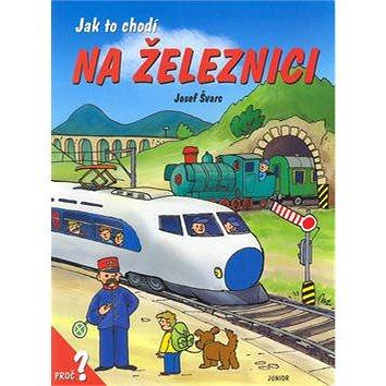 Jak to chodí na železnici (80-7267-111-1)