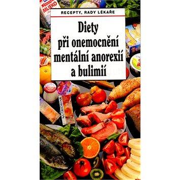 Diety při onemocnění mentální anorexií a bulimií: Recepty, rady lékaře (80-86015-91-2)