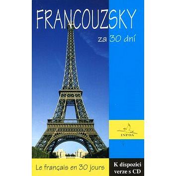 Francouzsky za 30 dní: Le francais en 3 jours (80-7240-286-2)