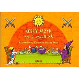 Český jazyk pro 2. ročník ZŠ: Zábavné procvičování doma i ve škole (80-86285-94-4)
