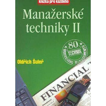 Manažerské techniky II: Kniha pro každého (80-85839-87-3)