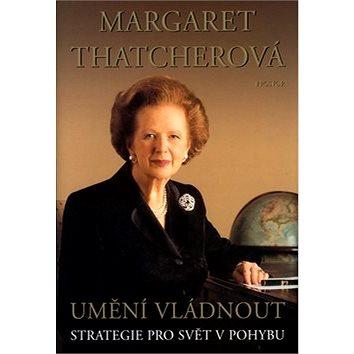 Umění vládnout: Strategie pro svět v pohybu (80-7260-089-3)