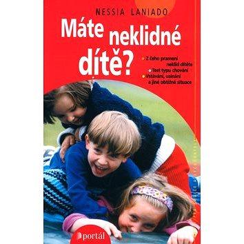 Máte neklidné dítě?: Z čeho pramení neklid dítěte. Testy typu chování. Vstávání, usínání a jiné ... (80-7178-868-6)
