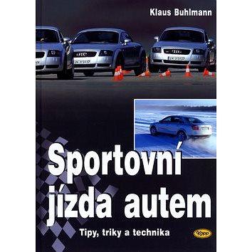 Sportovní jízda autem: Tipy, triky a technika (80-7232-235-4)
