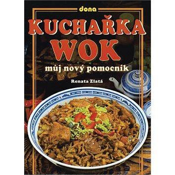 Kuchařka wok: Můj nový pomocník (80-7322-066-0)