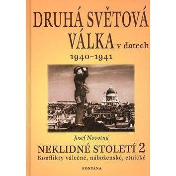 Druhá světová válka v datech 1940 - 1941: Neklidné století 2 (80-7336-156-6)