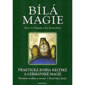 Bílá magie: Praktická kniha keltské a germánské magie (80-7336-167-1)
