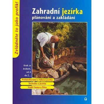 Zahradní jezírka: plánování a zakládání (80-7236-381-6)