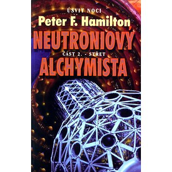 Neutroniový alchymista 2. Střet: Úsvit noci (80-7254-400-4)