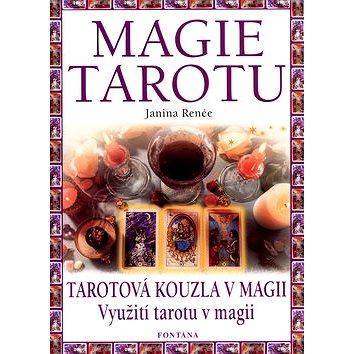 Magie tarotu: Tarotová kouzla v magii. Využití tarotu v magii. (80-7336-121-3)