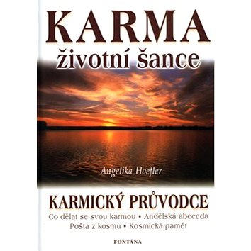 Karma životní šance: Karmický průvodce (80-86179-96-6)