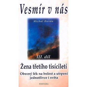 Vesmír v nás III.díl: Žena třetího tisíciletí (80-86179-84-2)